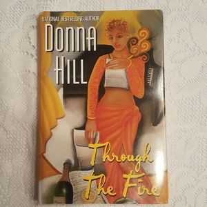 THROUGH THE FIRE BY DONNA HILL HARDCOVER